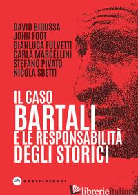 CASO BARTALI E LA RESPONSABILITA' DEGLI STORICI (IL) - AA.VV.