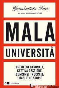 MALA UNIVERSITA'. PRIVILEGI BARONALI, CATTIVA GESTIONE, CONCORSI TRUCCATI. I CAS - SCIRE' GIAMBATTISTA