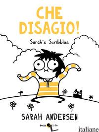 CHE DISAGIO! SARAH'S SCRIBBLES - ANDERSEN SARAH