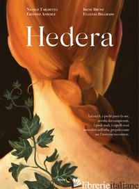 HEDERA - TARGHETTA NICOLO'; ANDERLE ERNESTO; BRUNO IRENE; BELGRADO EUGENIO
