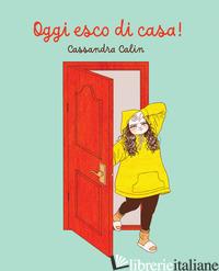 OGGI ESCO DI CASA! - CALIN CASSANDRA