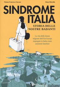 SINDROME ITALIA. STORIA DELLE NOSTRE BADANTI - VACCARO TIZIANA FRANCESCA