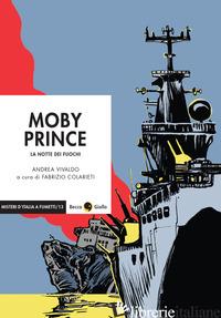 MOBY PRINCE. LA NOTTE DEI FUOCHI - VIVALDO ANDREA; COLARIETI F. (CUR.)