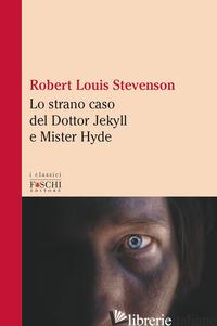STRANO CASO DEL DOTTOR JEKYLL E MISTER HYDE (LO) - STEVENSON ROBERT LOUIS