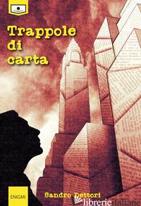TRAPPOLE DI CARTA - DETTORI SANDRO; GUGLIELMETTI S. (CUR.)