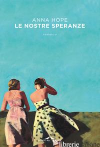 NOSTRE SPERANZE (LE) - HOPE ANNA