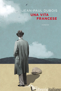 VITA FRANCESE (UNA) - DUBOIS JEAN-PAUL