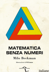 MATEMATICA SENZA NUMERI - BECKMAN MILO