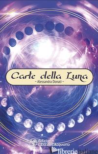 CARTE DELLA LUNA (LE) - DONATI ALESSANDRA