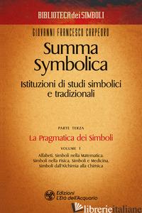 SUMMA SYMBOLICA. ISTITUZIONI DI STUDI SIMBOLICI E TRADIZIONALI. VOL. 3/1: LA PRA - CARPEORO GIOVANNI FRANCESCO