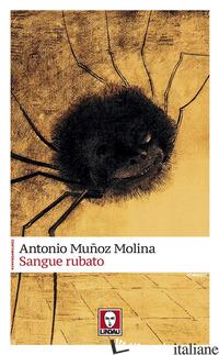 SANGUE RUBATO - MUNOZ MOLINA ANTONIO