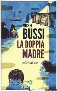 DOPPIA MADRE (LA) - BUSSI MICHEL