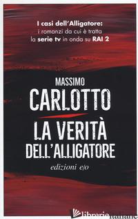 VERITA' DELL'ALLIGATORE (LA) - CARLOTTO MASSIMO