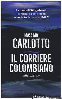 CORRIERE COLOMBIANO (IL) - CARLOTTO MASSIMO