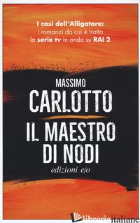 MAESTRO DI NODI (IL) - CARLOTTO MASSIMO