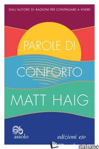 PAROLE DI CONFORTO - HAIG MATT