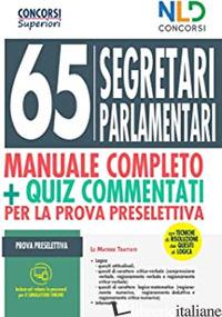 CONCORSO 65 SEGRETARI PARLAMENTARI. MANUALE COMPLETO + QUIZ COMMENTATI PER LA PR - AA.VV.