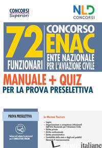 CONCORSO 72 FUNZIONARI ENAC (ENTE NAZIONALE AVIAZIONE CIVILE). MANUALE + QUIZ PE - AAVV