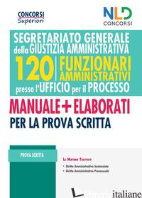 CONCORSO 120 FUNZIONARI AMMINISTRATIVI PER L'UFFICIO DEL PROCESSO 2021. SEGRETAR - AA.VV.