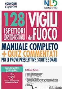 128 ISPETTORI LOGISTICO-GESTIONALI VIGILI DEL FUOCO. NUOVA EDIZ. - AA.VV.