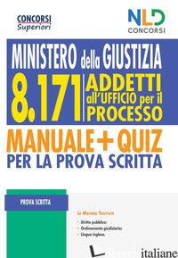 8171 ADDETTI ALL'UFFICIO PER IL PROCESSO. MINISTERO DELLA GIUSTIZIA. MANUALE + Q - AA.VV.