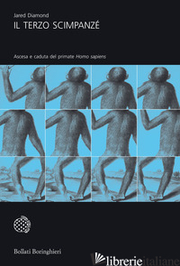 TERZO SCIMPANZE'. ASCESA E CADUTA DEL PRIMATE HOMO SAPIENS (IL) - DIAMOND JARED
