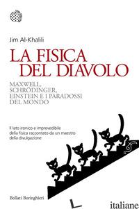FISICA DEL DIAVOLO. MAXWELL, SCHRODINGER, EINSTEIN E I PARADOSSI DEL MONDO (LA) - AL-KHALILI JIM