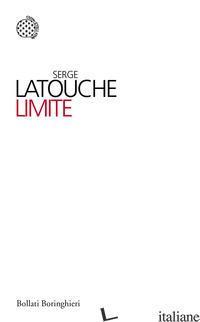 LIMITE - LATOUCHE SERGE