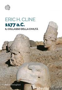 1177 A. C. IL COLLASSO DELLA CIVILTA' - CLINE ERIC H.