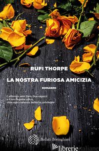 NOSTRA FURIOSA AMICIZIA (LA) - THORPE RUFI