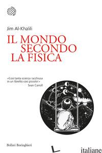 MONDO SECONDO LA FISICA (IL) - AL-KHALILI JIM