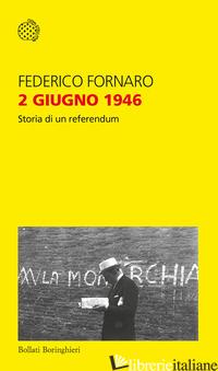 2 GIUGNO 1946. STORIA DI UN REFERENDUM - FORNARO FEDERICO