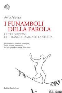 FUNAMBOLI DELLA PAROLA. LE TRADUZIONI CHE HANNO CAMBIATO LA STORIA (I) - ASLANYAN ANNA