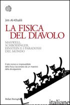 FISICA DEL DIAVOLO (LA) - AL-KHALILI JIM