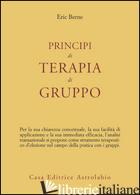 PRINCIPI DI TERAPIA DI GRUPPO - BERNE ERIC