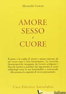 AMORE, SESSO E CUORE - LOWEN ALEXANDER