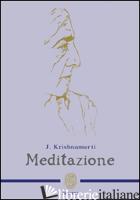 MEDITAZIONE - KRISHNAMURTI JIDDU