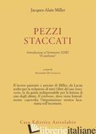 PEZZI STACCATI. INTRODUZIONE AL SEMINARIO XXIII. «IL SINTHOMO» - MILLER JACQUES-ALAIN; DI CIACCIA A. (CUR.)