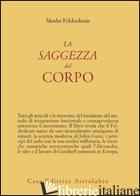 SAGGEZZA DEL CORPO (LA) - FELDENKRAIS MOSHE
