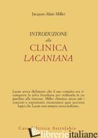 INTRODUZIONE ALLA CLINICA LACANIANA - MILLER JACQUES-ALAIN; DI CIACCIA A. (CUR.)