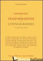 ESPERIENZE DI TRASFORMAZIONE CON L'ENNEAGRAMMA. UN'ANALISI DEI SOTTOTIPI - NARANJO CLAUDIO; CECCHINI M. G. (CUR.)