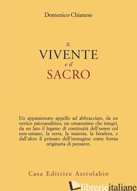 VIVENTE E IL SACRO (IL) - CHIANESE DOMENICO