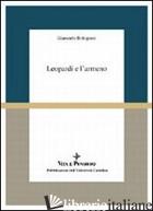 LEOPARDI E L'ARMENO - BOLOGNESI GIANCARLO