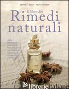 LIBRO DEI RIMEDI NATURALI (IL) - BALCH JAMES; STENGLER MARK