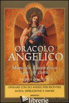 ORACOLO ANGELICO. OPERARE CON GLI ANGELI PER RICEVERNE GUIDA, ISPIRAZIONE E AMOR - WAUTERS AMBIKA