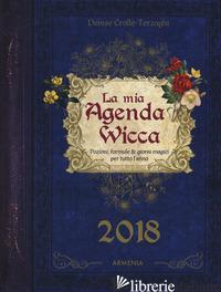 MIA AGENDA WICCA. POZIONI, FORMULE & GIORNI MAGICI PER TUTTO L'ANNO (2018) (LA) - CROLLE-TERZAGHI DENISE