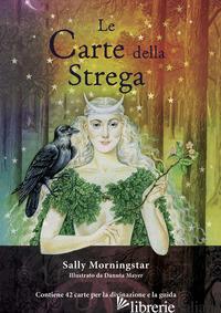CARTE DELLA STREGA. CON 42 CARTE (LE) - MORNINGSTAR SALLY