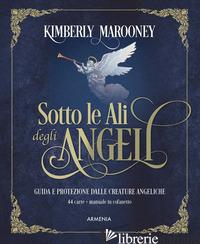 SOTTO LE ALI DEGLI ANGELI. NUOVA EDIZ. CON 44 CARTE - MAROONEY KIMBERLY