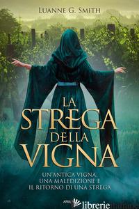 STREGA DELLA VIGNA (LA) - SMITH LUANNE G.