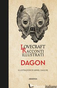 DAGON. RACCONTI ILLUSTRATI - LOVECRAFT HOWARD P.
